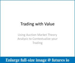 Webinar: Auction Market Theory, Trading with Value - Rob Mitchell-trading-value.pdf